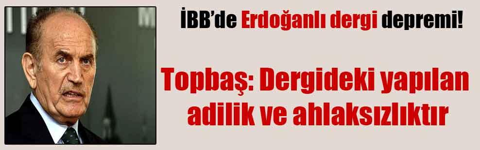 İBB'de Erdoğanlı dergi depremi!