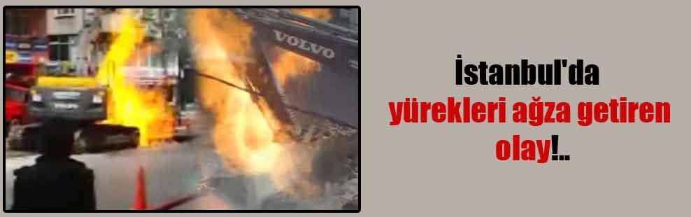 İstanbul'da yürekleri ağza getiren olay!..