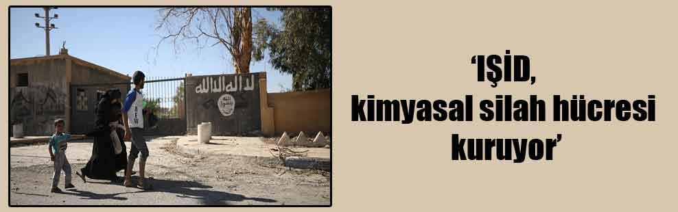 'IŞİD, kimyasal silah hücresi kuruyor'