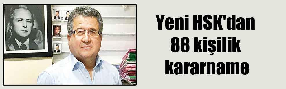 Yeni HSK'dan 88 kişilik kararname