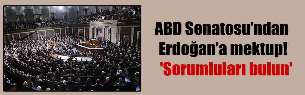 ABD Senatosu'ndan Erdoğan'a mektup!  'Sorumluları bulun'