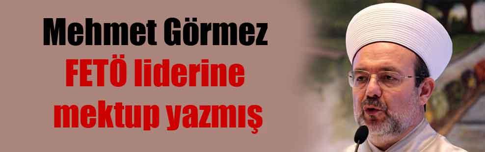 Mehmet Görmez FETÖ liderine mektup yazmış