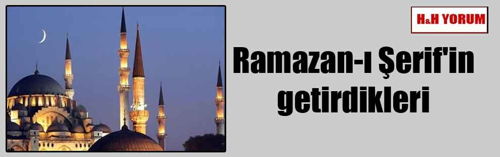 Ramazan-ı Şerif'in getirdikleri