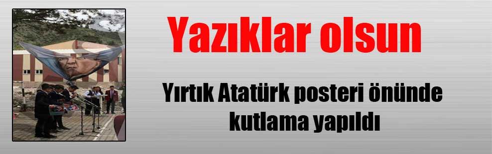 Yazıklar olsun! Yırtık Atatürk posteri önünde kutlama yapıldı