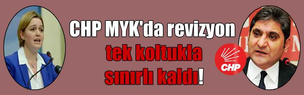 CHP MYK'da revizyon tek koltukla sınırlı kaldı!