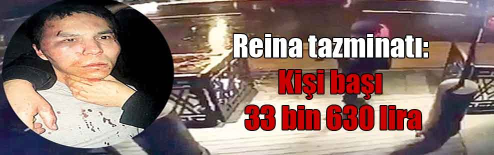Reina tazminatı: Kişi başı 33 bin 630 lira