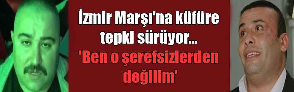 İzmir Marşı'na küfüre tepki sürüyor… 'Ben o şerefsizlerden değilim'
