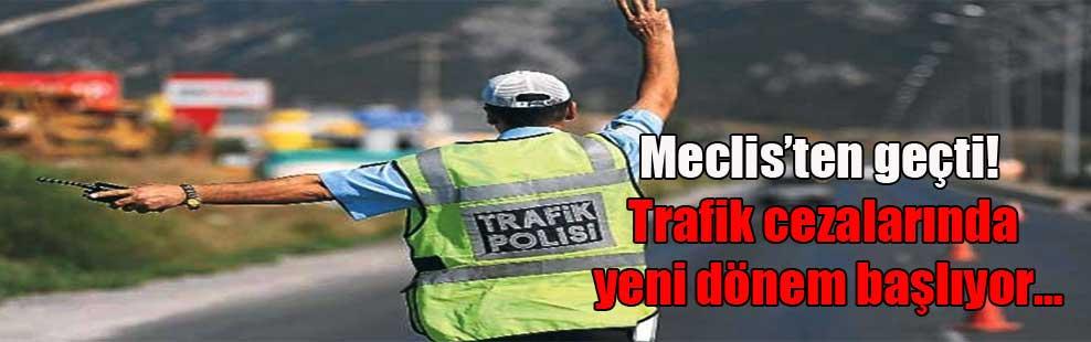 Meclis'ten geçti! Trafik cezalarında yeni dönem başlıyor…