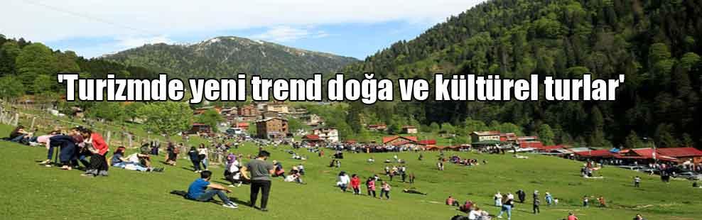 'Turizmde yeni trend doğa ve kültürel turlar'