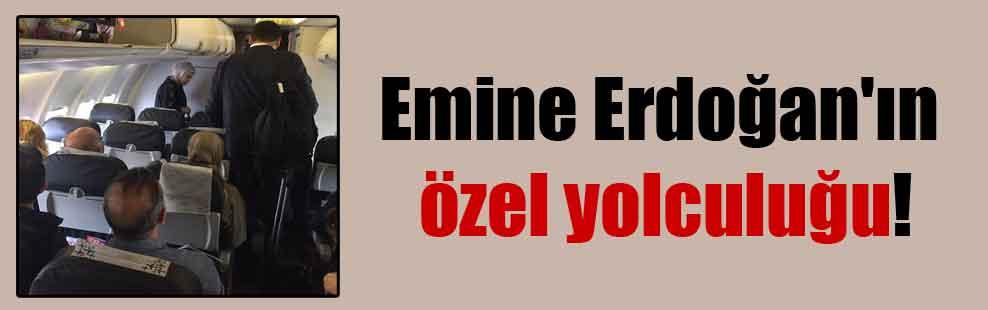 Emine Erdoğan'ın özel yolculuğu!