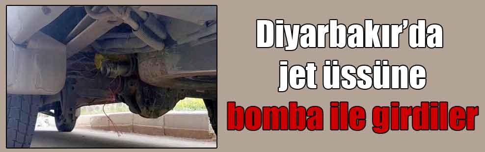 Diyarbakır'da jet üssüne bomba ile girdiler