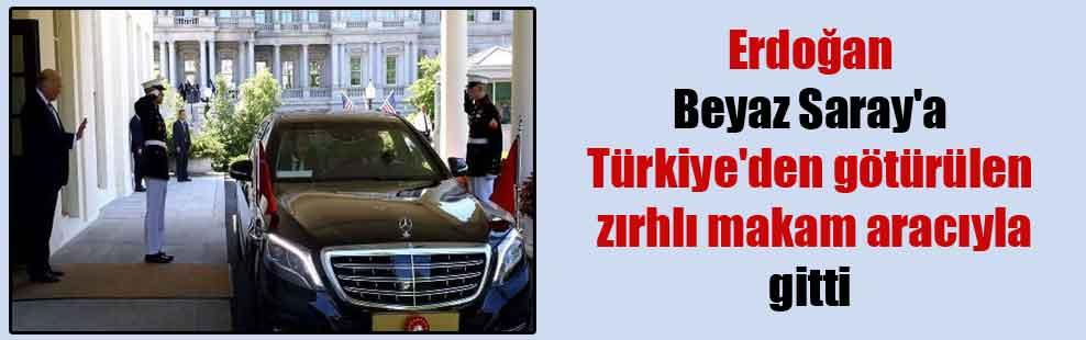 Erdoğan Beyaz Saray'a Türkiye'den götürülen zırhlı makam aracıyla gitti