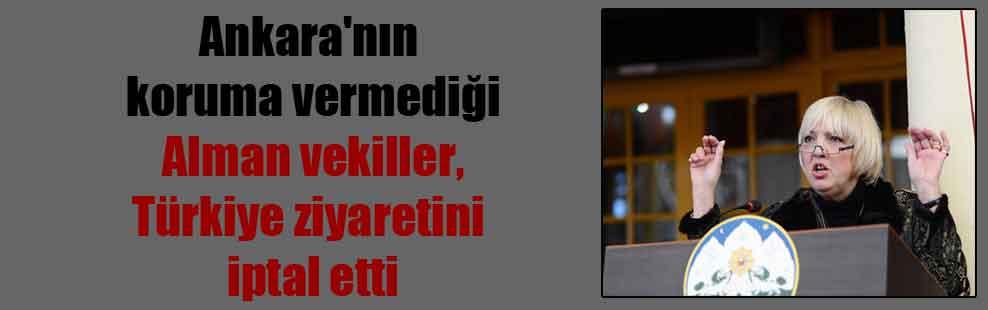 Ankara'nın koruma vermediği Alman vekiller, Türkiye ziyaretini iptal etti