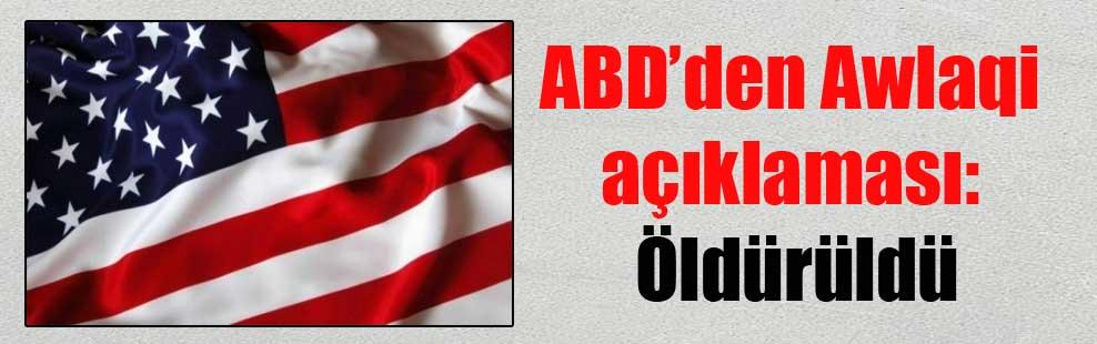 ABD'den Awlaqi açıklaması: Öldürüldü