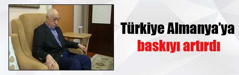 Türkiye Almanya'ya baskıyı artırdı