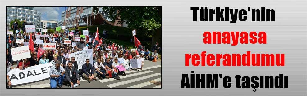 Türkiye'nin anayasa referandumu AİHM'e taşındı