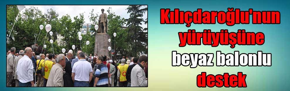 Kılıçdaroğlu'nun yürüyüşüne beyaz balonlu destek