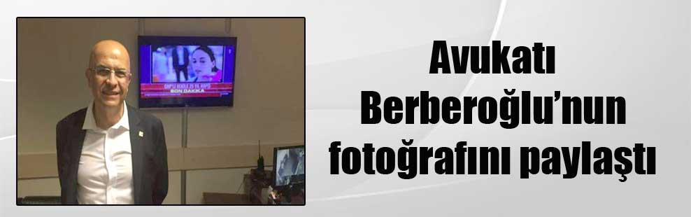 Avukatı Berberoğlu'nun fotoğrafını paylaştı