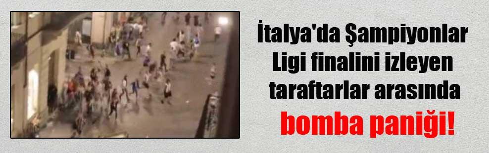 İtalya'da Şampiyonlar Ligi finalini izleyen taraftarlar arasında bomba paniği!