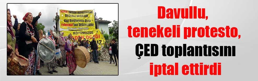 Davullu, tenekeli protesto, ÇED toplantısını iptal ettirdi