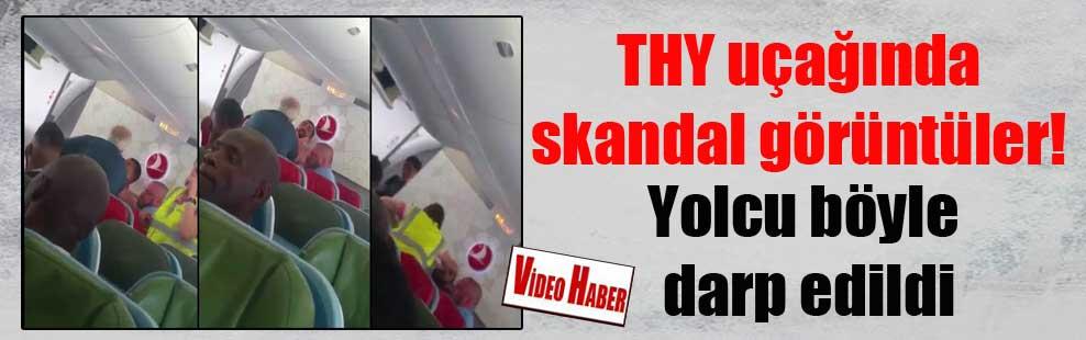 THY uçağında skandal görüntüler! Yolcu böyle darp edildi