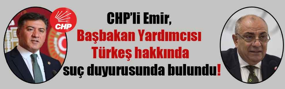 CHP'li Emir, Başbakan Yardımcısı Türkeş hakkında suç duyurusunda bulundu!