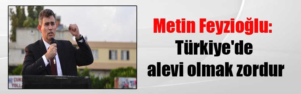 Metin Feyzioğlu: Türkiye'de alevi olmak zordur