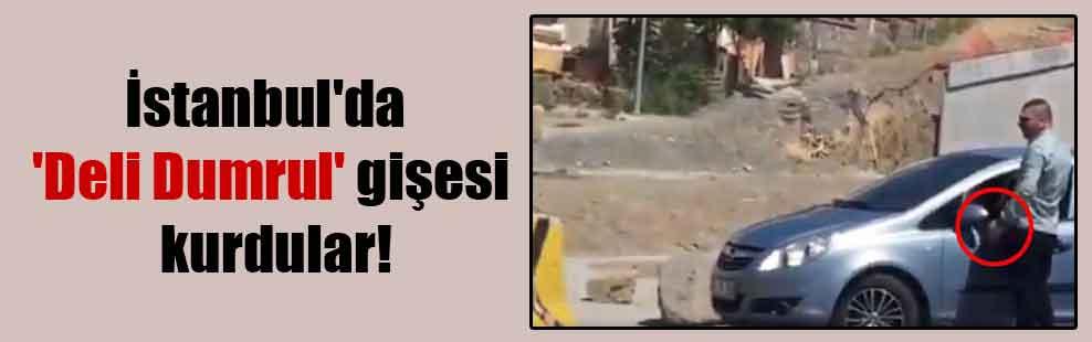 İstanbul'da 'Deli Dumrul' gişesi kurdular!