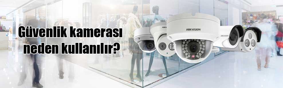 Güvenlik kamerası neden kullanılır?