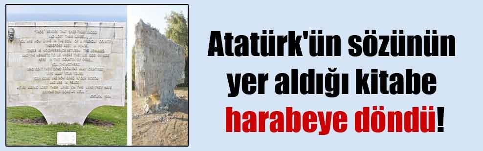 Atatürk'ün sözünün yer aldığı kitabe harabeye döndü!