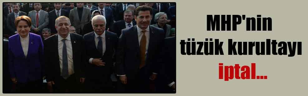 MHP'nin tüzük kurultayı iptal…