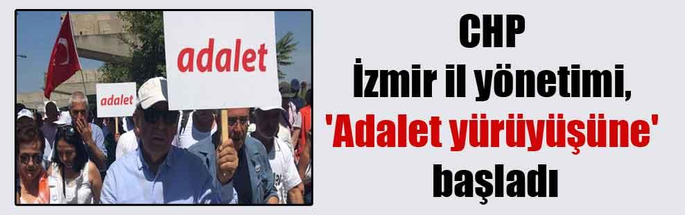 CHP İzmir il yönetimi, 'Adalet yürüyüşüne' başladı