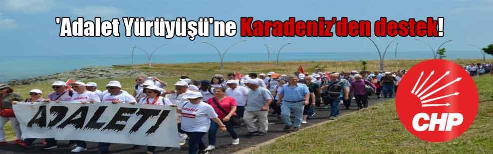 'Adalet Yürüyüşü'ne Karadeniz'den destek!