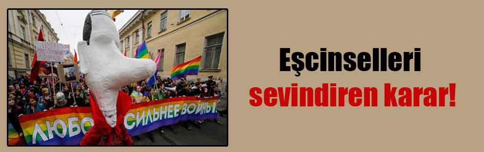 Eşcinselleri sevindiren karar!