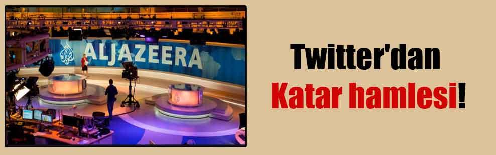 Twitter'dan Katar hamlesi!