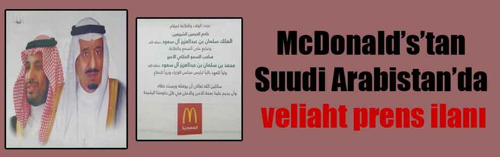 McDonald's'tan Suudi Arabistan'da veliaht prens ilanı