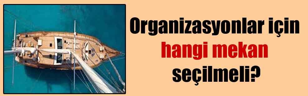 Organizasyonlar için hangi mekan seçilmeli?