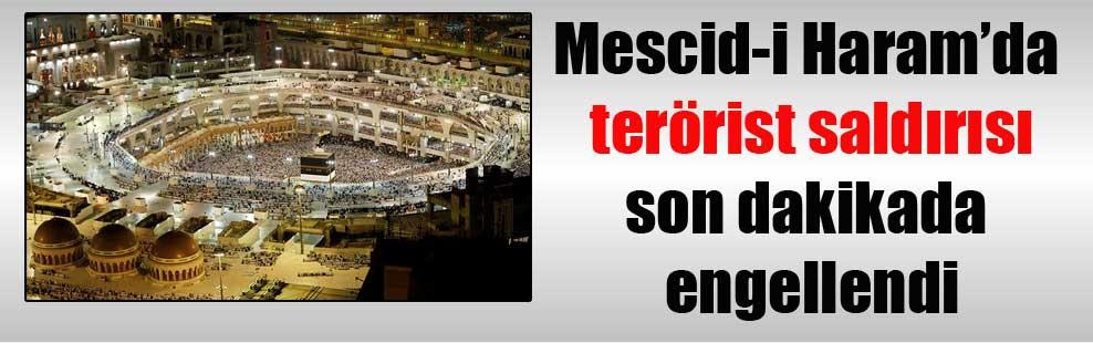 Mescid-i Haram'da terörist saldırısı son dakikada engellendi