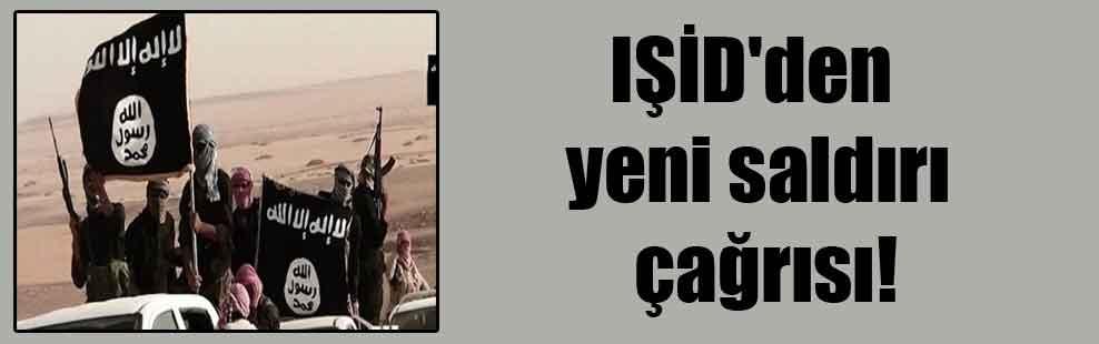 IŞİD'den yeni saldırı çağrısı!