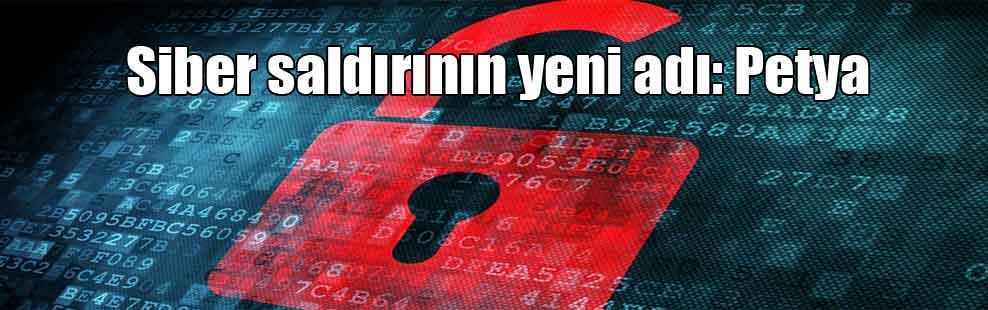 Siber saldırının yeni adı: Petya