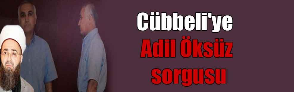 Cübbeli'ye Adil Öksüz sorgusu