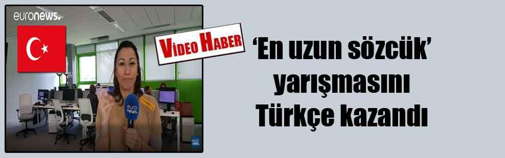 'En uzun sözcük' yarışmasını Türkçe kazandı