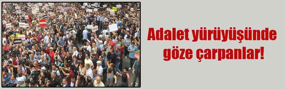 Adalet yürüyüşünde göze çarpanlar!
