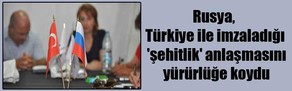 Rusya, Türkiye ile imzaladığı 'şehitlik' anlaşmasını yürürlüğe koydu