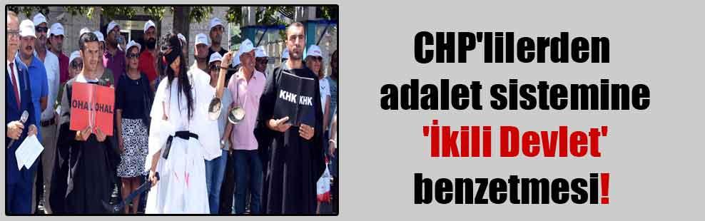 CHP'lilerden adalet sistemine 'İkili Devlet' benzetmesi!