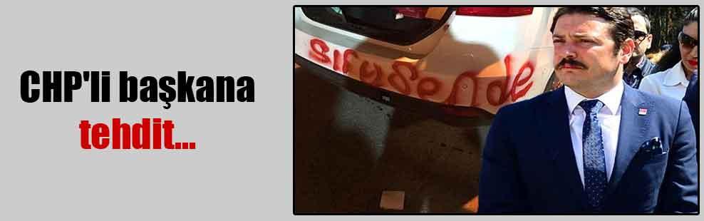 CHP'li başkana tehdit…