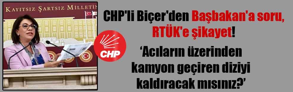 CHP'li Biçer'den Başbakan'a soru, RTÜK'e şikayet!
