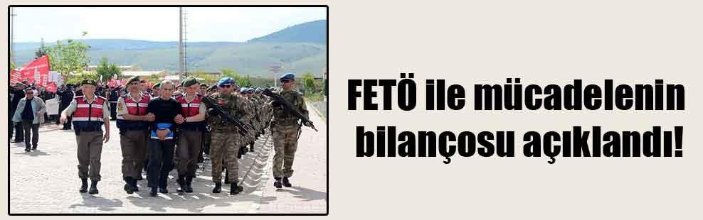 FETÖ ile mücadelenin bilançosu açıklandı!