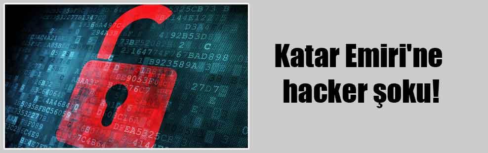 Katar Emiri'ne hacker şoku!