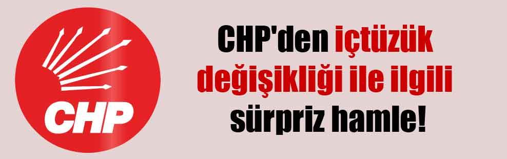 CHP'den içtüzük değişikliği ile ilgili sürpriz hamle!